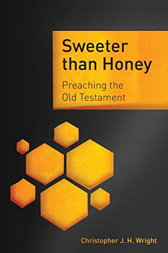 9781783689347: Sweeter Than Honey: Preaching the Old Testament