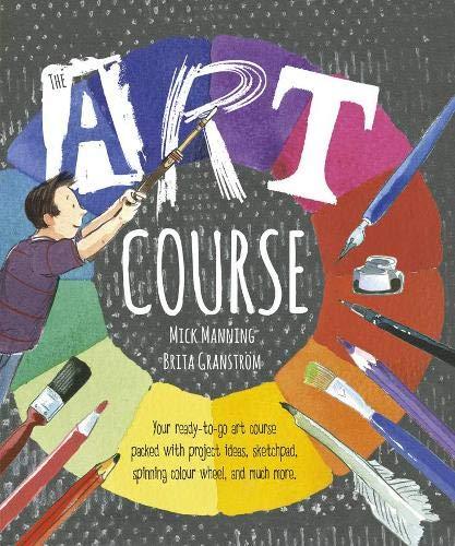 The Art Course: Manning, Mick, Granstrom, Brita