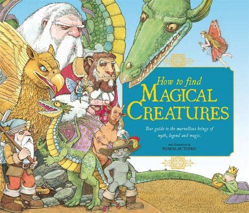 9781783700691: How to Find Magical Creatures