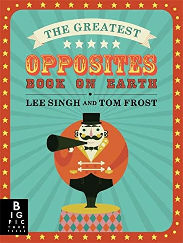 9781783702480: The Greatest Opposites Book on Earth