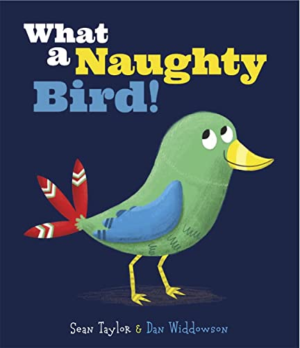9781783703487: What a Naughty Bird