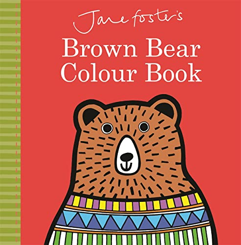 Jane Foster's Brown Bear Colour Book: Jane Foster