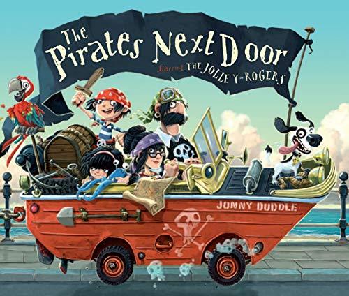 The Pirates Next Door (Jonny Duddle): Duddle, Jonny
