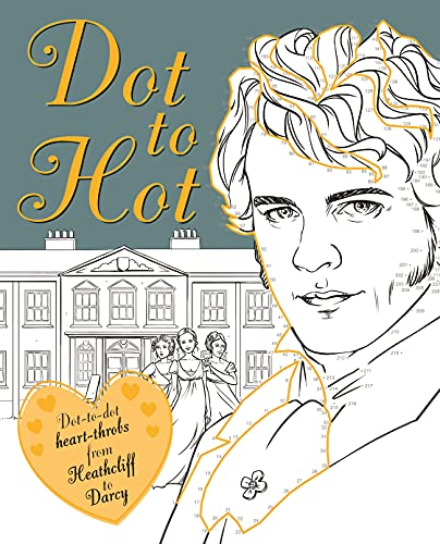 9781783707218: Dot-to-Hot Darcy: Dot-to-dot heart-throbs from Heathcliff to Darcy (Adult Colouring/Activity)