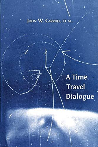 9781783740376: A Time Travel Dialogue
