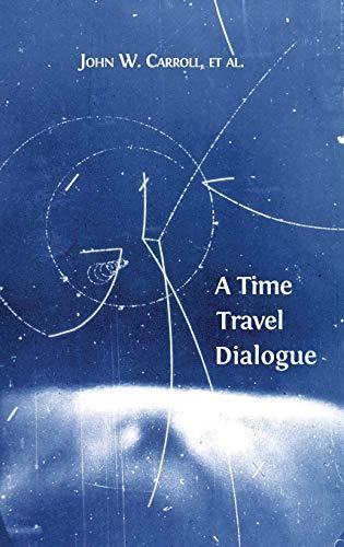 9781783740383: A Time Travel Dialogue
