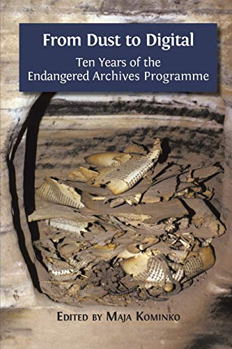 From Dust to Digital: Ten Years of the Endangered Archives Programme