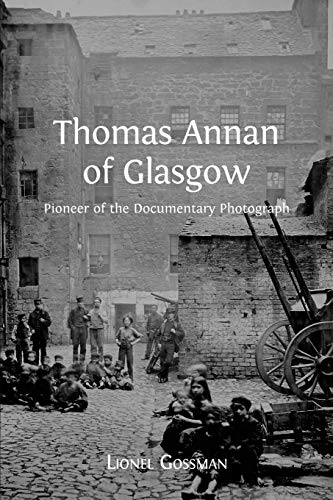 9781783741274: Thomas Annan of Glasgow: Pioneer of the Documentary Photograph