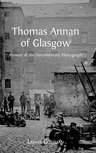 9781783741281: Thomas Annan of Glasgow: Pioneer of the Documentary Photograph