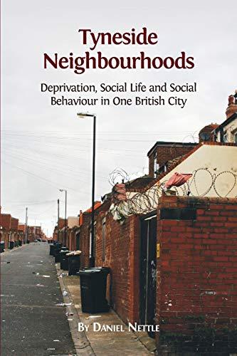 9781783741885: Tyneside Neighbourhoods: Deprivation, Social Life and Social Behaviour in one British City
