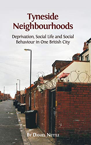 9781783741892: Tyneside Neighbourhoods: Deprivation, Social Life and Social Behaviour in One British City