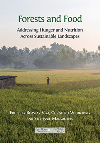 Forests and Food: Addressing Hunger and Nutrition Across Sustainable Landscapes: Open Book ...