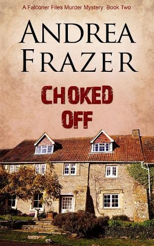 Choked Off (Paperback): Andrea Frazer