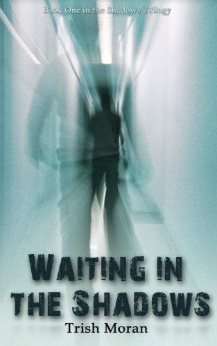 Waiting in the Shadows: Moran, Trish