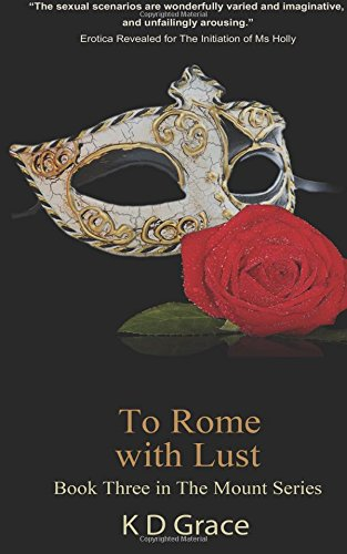 To Rome With Lust: The Mount Series (Volume 3): K D Grace