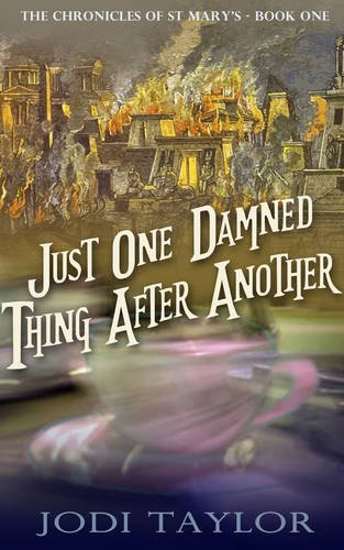 9781783756353: Just One Damned Thing After Another: Volume 1 (The Chronicles of St. Mary's series) [Idioma Inglés]