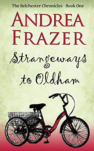 9781783756469: Strangeways to Oldham: (The Belchester Chronicles) (Volume 1)