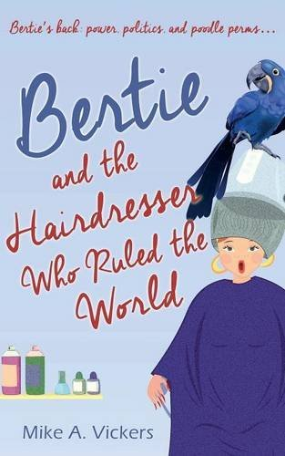 Bertie And The Hairdresser Who Ruled The