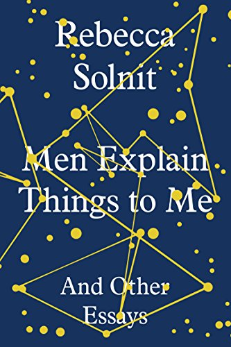 9781783780792: Men Explain Things to Me : And Other Essays