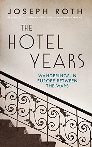 9781783781270: The Hotel Years: Wanderings in Europe Between the Wars