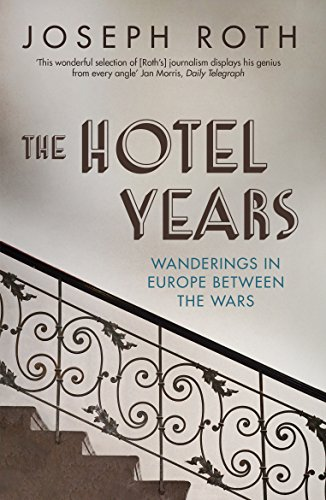 Hotel Years (Paperback): Joseph Roth