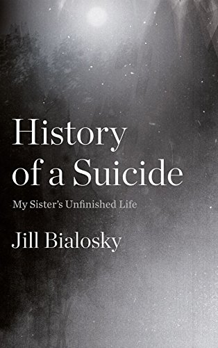 9781783782130: History of a Suicide: My Sister's Unfinished Life