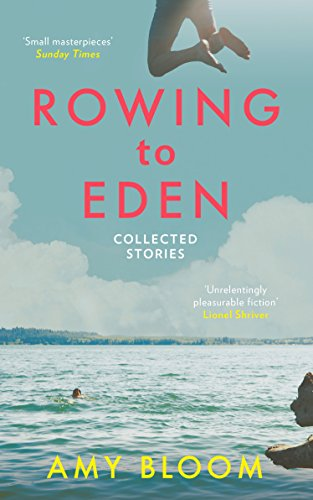 9781783782154: Rowing to Eden: Collected Stories