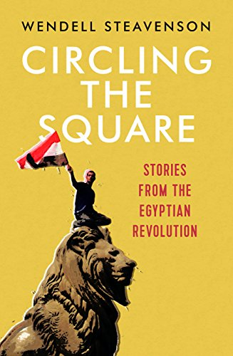 9781783782345: Circling the Square: Stories from the Egyptian Revolution