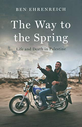 9781783783106: The Way to the Spring: Life and Death in Palestine