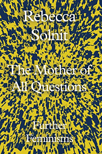 9781783783557: The Mother of All Questions: Further Feminisms