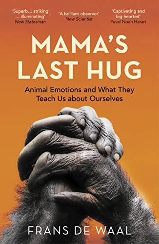 9781783784110: Mama's Last Hug: Animal Emotions and What They Teach Us about Ourselves