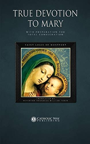 9781783790005: True Devotion to Mary: With Preparation for Total Consecration