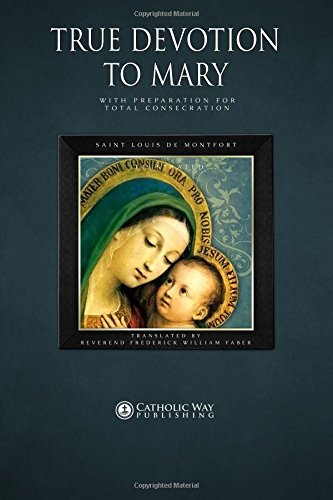 9781783790111: True Devotion to Mary: With Preparation for Total Consecration: Illustrated