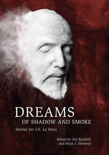 Dreams of Shadow and Smoke: Rockhill, Jim (& Brian J. Showers - Editors)