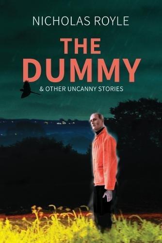 The Dummy & Other Uncanny Stories 2018: Royle, Nicholas