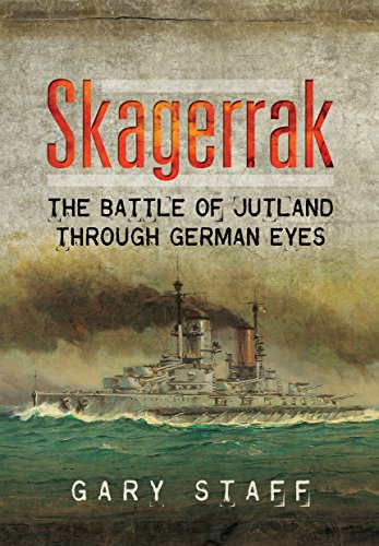 9781783831234: Skagerrak: The Battle of Jutland Through German Eyes