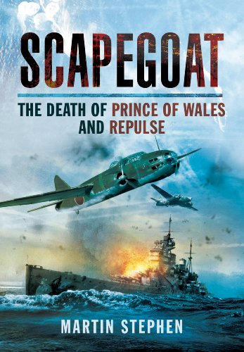 9781783831784: Scapegoat: The Death of Prince of Wales and Repulse