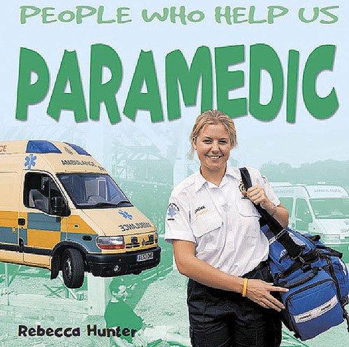 Paramedic (People Who Help Us): Rebecca Hunter