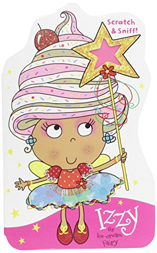 9781783930395: Izzy the Ice Cream Fairy with Scratch and Sniff! (Scratch and Sniff Board Books)