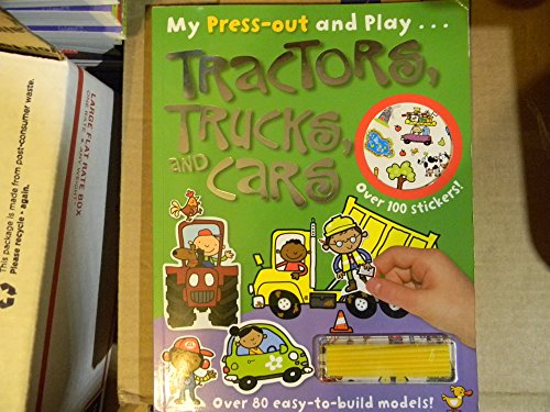 9781783931071: Tractors, Trucks, and Cars [My Press-out and Play...] [over 100 stickers - over 80 easy-to-build models!]