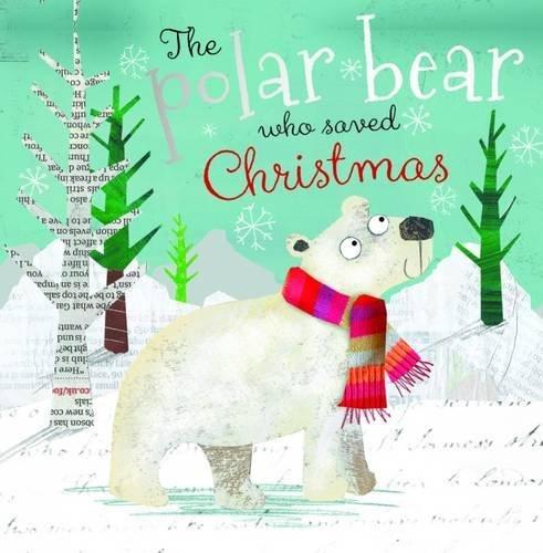 9781783931620: The Polar Bear Who Saved Christmas (Christmas Picture Books)