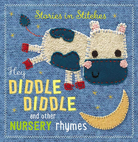 9781783934362: Hey Diddle Diddle and Other Nursery Rhymes (Stories in Stitches)