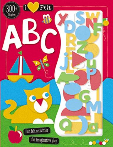 I Love Felt ABC: Make Believe Ideas