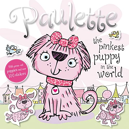 9781783937806: Press Out Sticker: Paulette the Pinkest Puppy in the World