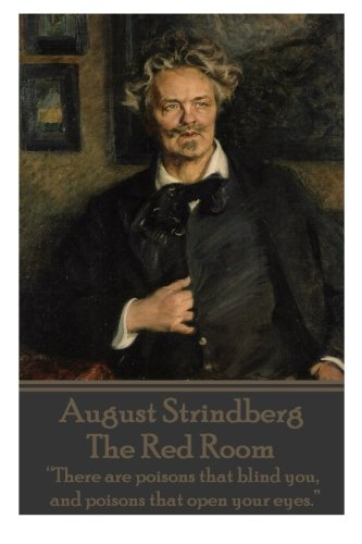 """August Strindberg - The Red Room: """"There are poisons that blind you, and poisons that open ..."""