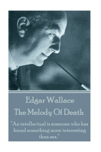 Edgar Wallace - The Melody of Death: Wallace, Edgar