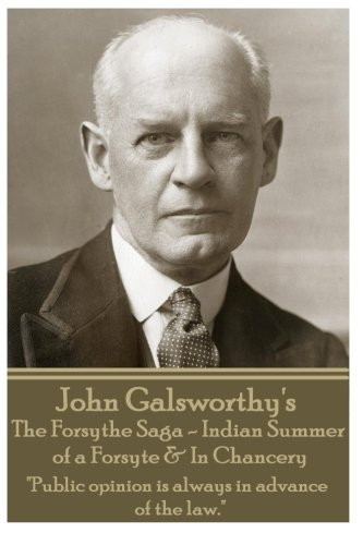 John Galsworthy's The Forsyte Sage - Indian: John Galsworthy