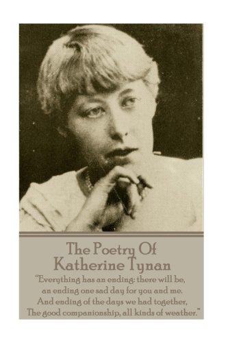 The Poetry Of Katherine Tynan: ?Everything has: Katherine Tynan