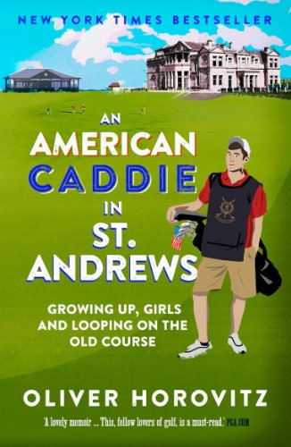 9781783960002: An American Caddie in St. Andrews: Growing Up, Girls and Looping on the Old Course