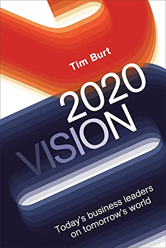 9781783960361: 2020 Vision: Today's Business Leaders on Tomorrow's World